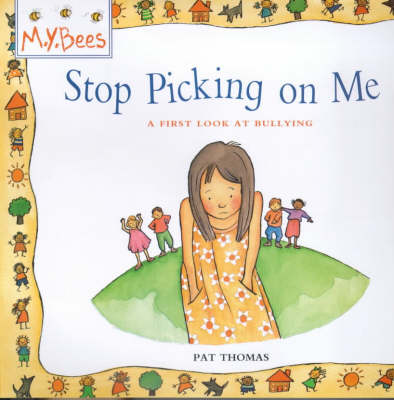 Bullying: Stop Picking on Me by Pat Thomas