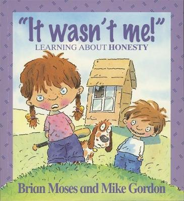 It Wasn't Me! Learning About Honesty by Brian Moses