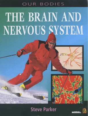 The Brain and Nervous System by Steve Parker