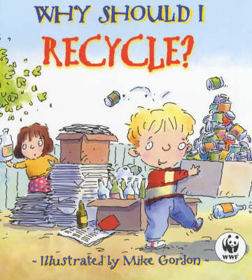 Why Should I Recycle? by Dr Jen Green