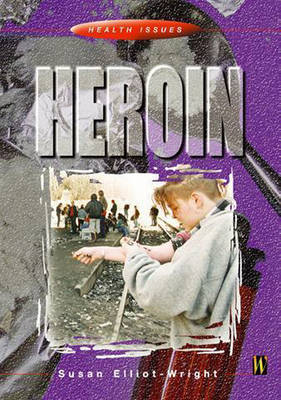 Heroin by Susan Elliot-Wright