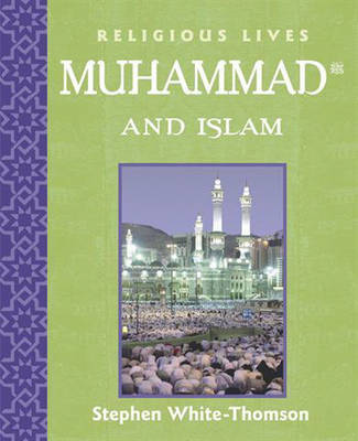 Muhammad and Islam by Stephen White-Thomson
