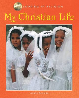 My Christian Life by Alison Seaman