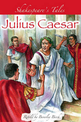 Julius Caesar by Beverley Birch, William Shakespeare
