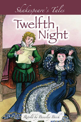 Twelfth Night by Beverley Birch, William Shakespeare