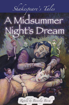 A Midsummer Night's Dream by Beverley Birch, William Shakespeare