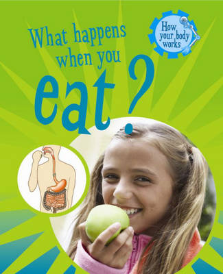 What Happens When You Eat? by Jacqui Bailey