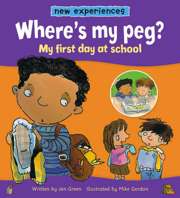 Where's My Peg? - My First Day at School by Jen Green