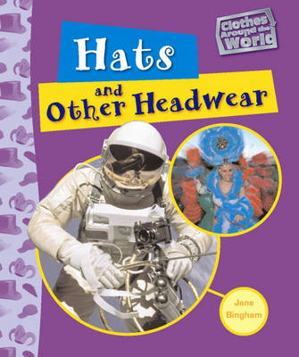 Hats and Other Headwear by Jane Bingham