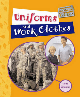 Uniforms and Work Clothes by Jane Bingham