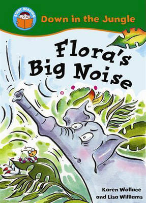 Flora's Big Noise by Karen Wallace