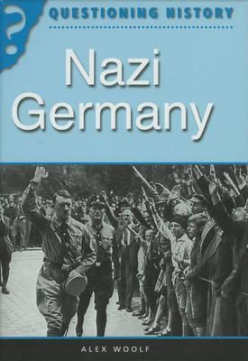 Nazi Germany by Alex Woolf