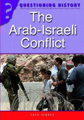 The Arab-Israeli Conflict by Cath Senker