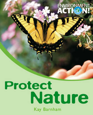 Protect Nature by Kay Barnham