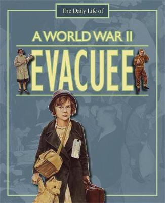 Day in the Life of: A World War II Evacuee by Alan Childs