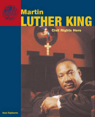 Martin Luther King Civil Rights Hero by Anna Claybourne