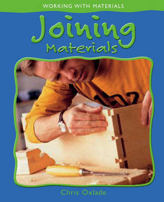 Joining Materials by Chris Oxlade