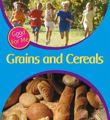 Grains and Cereals by Sally Hewitt
