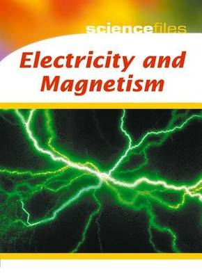 Electricity and Magnetism by Chris Oxlade, Steve Parker