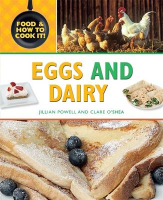 Eggs and Dairy by Clare O'Shea, Jillian Powell, Claire Llewellyn