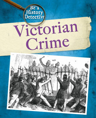 Victorian Crime by Liz Gogerly, Peter Chrisp