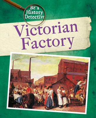 Victorian Factory by Susie Brooks, Colin Stott
