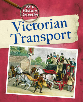 Victorian Transport by Liz Gogerly, Colin Stott