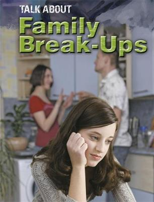 Family Break-Ups by Sarah Levete, Paul Harrison