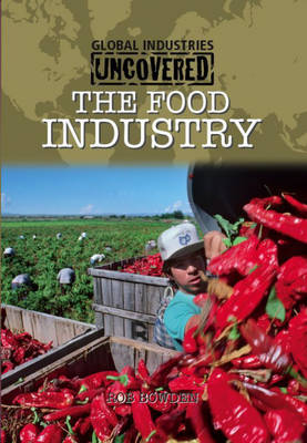 The Food Industry by Rob Bowden
