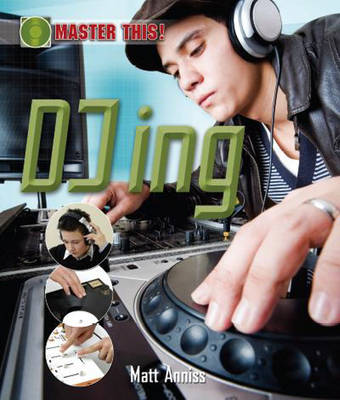 DJ-ing by Matt Anniss, Paul Harrison