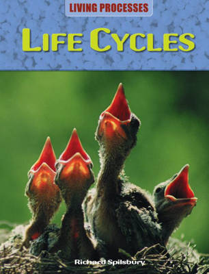 Life Cycles by Paul Harrison, Richard Spilsbury, Louise Spilsbury, Carol Ballard