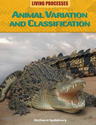 Animal Variation and Classification by Paul Harrison, Carol Ballard, Richard Spilsbury, Louise Spilsbury