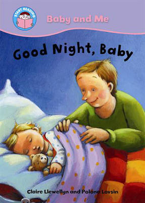Goodnight, Baby! by Claire Llewellyn