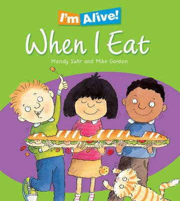 When I Eat I am Growing by Mandy Suhr