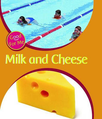 Milk and Cheese by Sally Hewitt