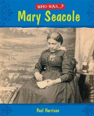 Mary Seacole? by Paul Harrison