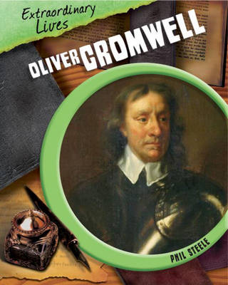 Oliver Cromwell by Philip Steele