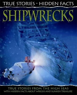 Shipwrecks True Stories from the High Seas! by Hachette Children's Books