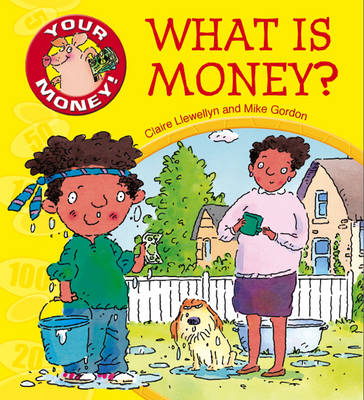 What is Money? by Claire Llewellyn