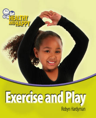 Exercise and Play by Robyn Hardyman, Adam Sutherland