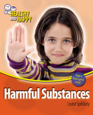 Harmful Substances by Louise Spilsbury, Adam Sutherland