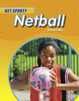 Netball by Edward Way, Clive Gifford