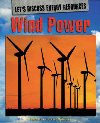 Wind Power by Richard Spilsbury, Louise Spilsbury, Adam Sutherland