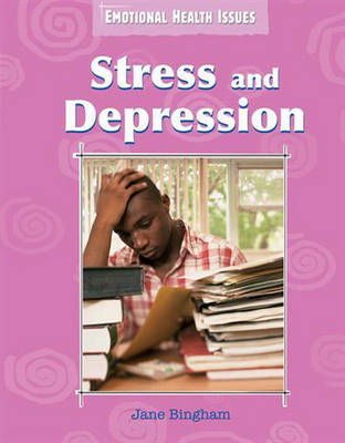 Stress and Depression by Jane Bingham