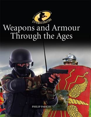 Weapons and Armour Through Ages by Adam Sutherland, Philip Parker