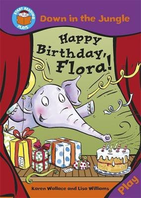 Happy Birthday Flora! by Karen Wallace
