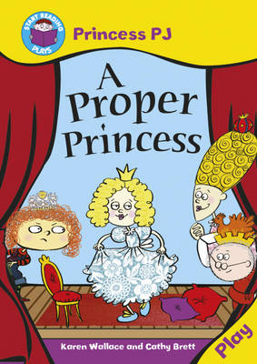 Princess PJ: A Proper Princess by Karen Wallace