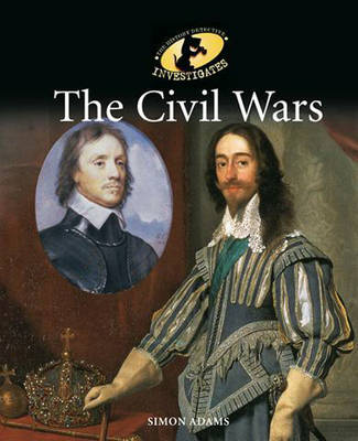 The Civil Wars by Simon Adams, Philip Steele