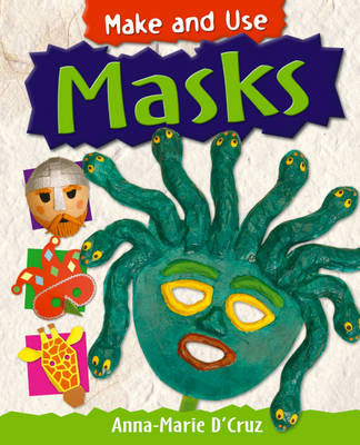 Masks by Anna-Marie D'Cruz