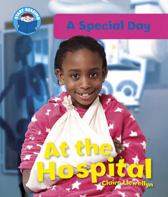 At the Hospital by Claire Llewellyn